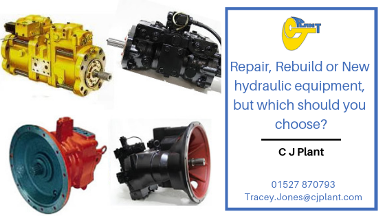 Repair, Rebuild or New hydraulic equipment, but which should you choose?